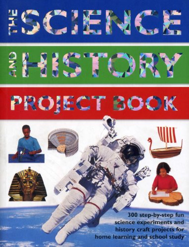 9781843227458: The Science and History Project Book: 300 Step-by-step Fun Science Experiments and History Craft Projects for Home Learning and School Study