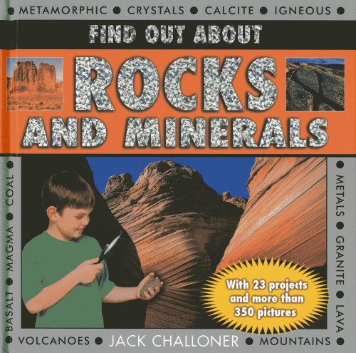 Find Out About Rocks and Minerals: With 23 Projects and More Than 350 Photographs: Challoner, Jack