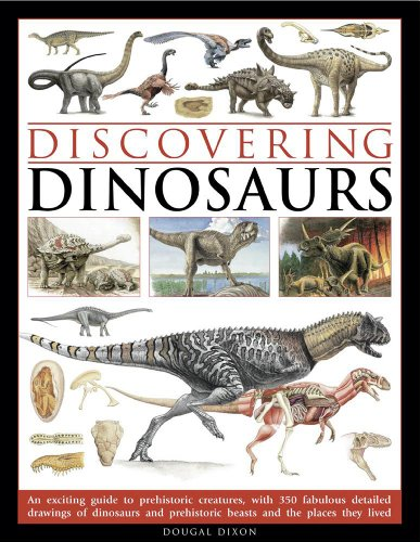 Discovering Dinosaurs: An Exciting Guide to Prehistoric Creatures, with 350 Fabulous Detailed ...