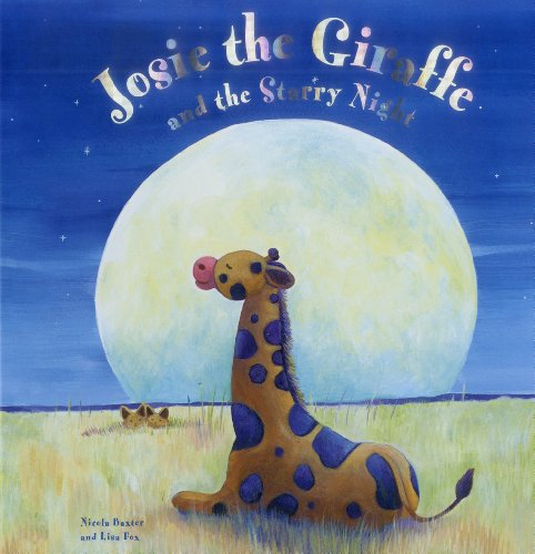 9781843227762: Josie The Giraffe and the Starry Night: A picture story for the under 5s, embellished with silver stars