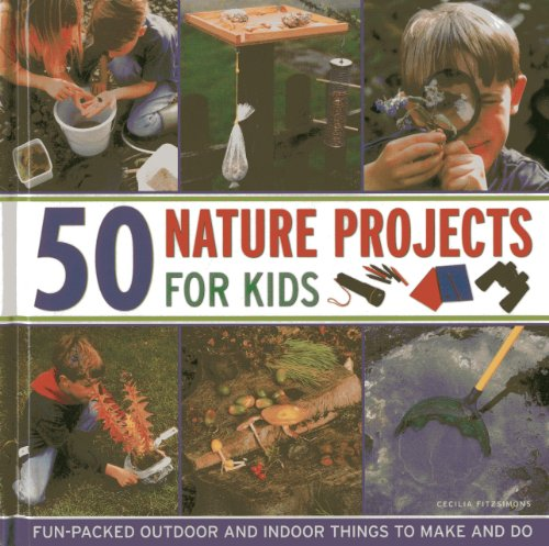 50 Nature Projects for Kids: Cecilia Fitzsimons