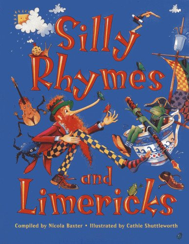 Silly Rhymes and Limericks: Baxter, Nicola; Shuttleworth, Cathie