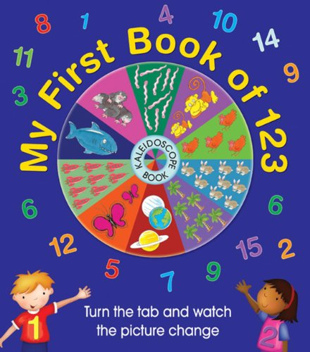 9781843228769: My First Book of 123: Kaleidoscope Book: Turn the tab and watch the picture change