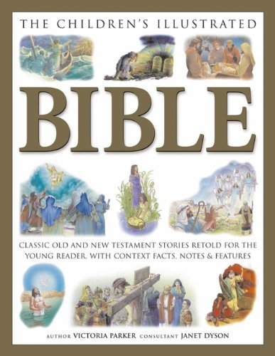 The Children's Illustrated Bible: Classic Old and New Testament stories retold for the young ...