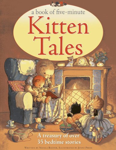 A Book of Five-Minute Kitten Tales: A treasury of over 35 bedtime stories: Baxter, Nicola