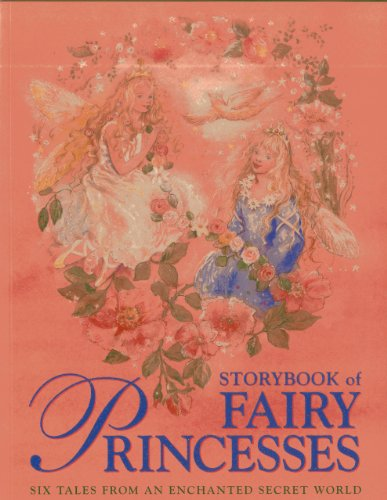9781843228981: Storybook of Fairy Princesses: Six tales from an enchanted secret world