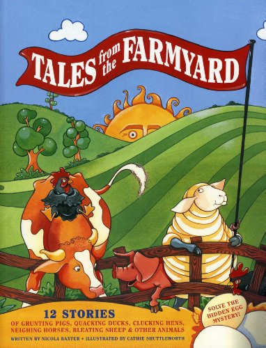 Tales from the Farmyard: 12 Stories of Grunting Pigs, Quacking Ducks, Clucking Hens, Neighing ...