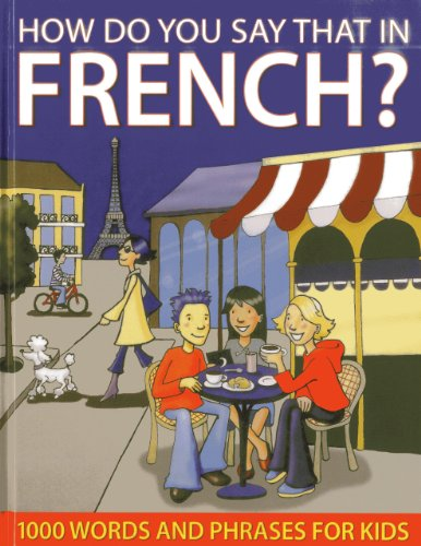 9781843229155: How Do You Say That In French?: 1000 Words and Phrases for Kids