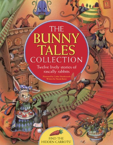 The Bunny Tales Collection: Twelve Lively Stories of Rascally Rabbits: Baxter, Nicola