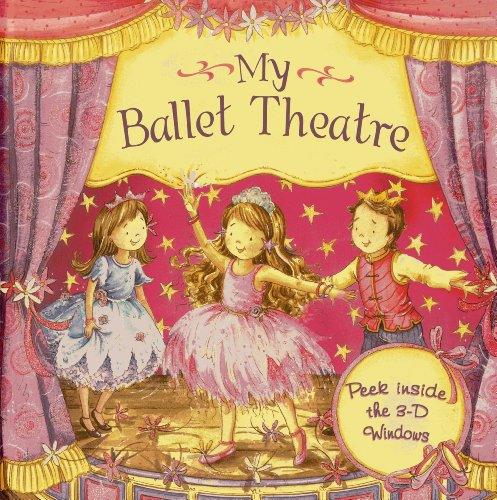9781843229490: My Ballet Theatre: Peek Inside The 3-D Windows