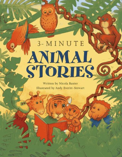 3-Minute Animal Stories: A special collection of: Baxter, Nicola, Everitt-Stewart,