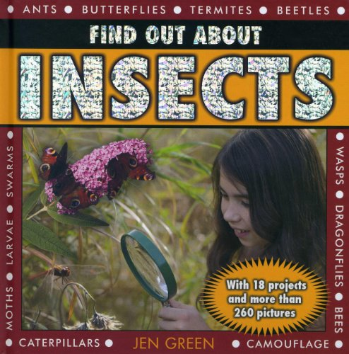 Find Out About Insects: With 18 projects and more than 260 pictures: Green, Jen