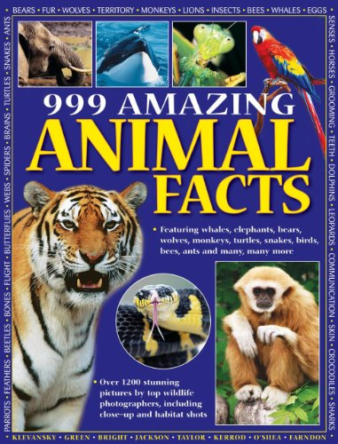 999 Amazing Animal Facts: Featuring Whales, Elephants, Bears, Wolves, Monkeys, Turtles, Snakes, ...