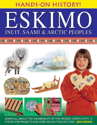 9781843229940: Hands-on History! Eskimo: Inuit, Saami & Arctic Peoples : Learn All About The Inhabitants Of The Frozen North
