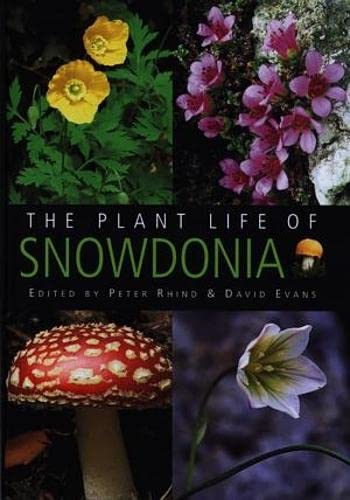 The plant life of Snowdonia: Rhind, Peter; Evans, David