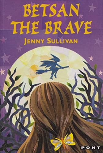 Betsan the Brave: Sullivan, Jenny