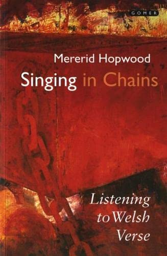 9781843234029: Singing in Chains: Listening to Welsh Verse