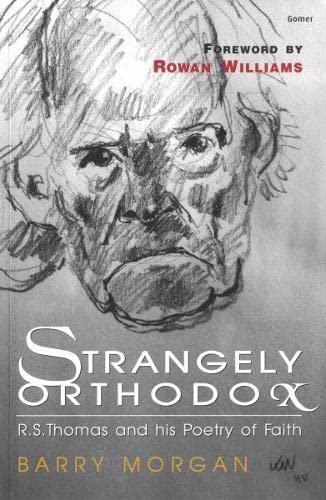 9781843236825: Strangely Orthodox - The Religious Poetry of R. S. Thomas