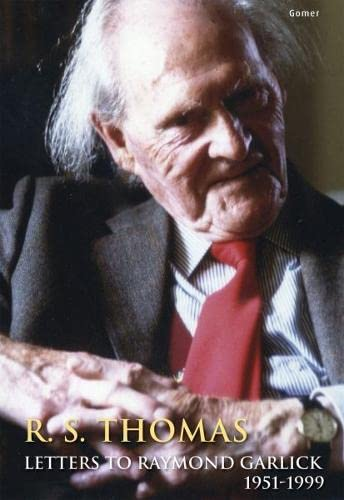 9781843238263: R. S. Thomas: Letters to Raymond Garlick, 1951-1999