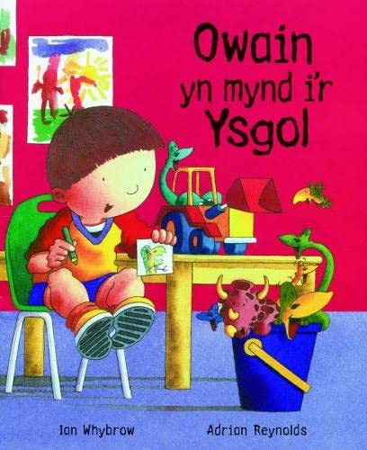 9781843238539: Owain Yn Mynd I'r Ysgol (Cyfres Owain A'r Deinosoriaid)