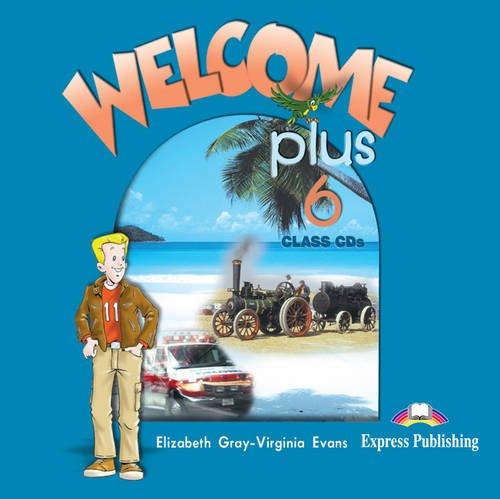 Welcome: Plus 6: Class CDs: Gray, Elizabeth; Evans, Virginia