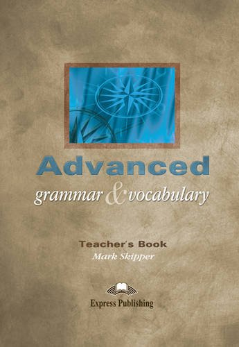 9781843255109: Advanced Grammar & Vocabulary: Teacher's Book