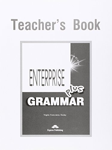 Enterprise 3 Plus Pre-intermediate Grammar Teacher s: Virginia Evans, Jenny