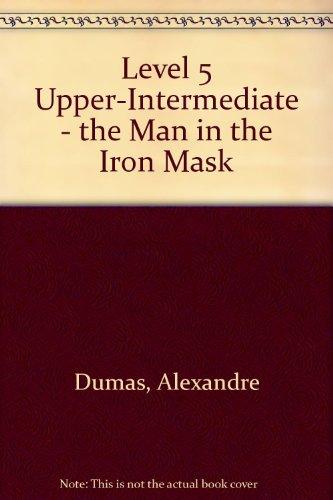 Level 5 Upper-Intermediate - the Man in: Dumas, Alexandre