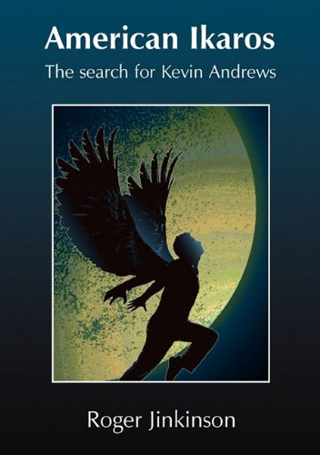 American Ikaros: The Search for Kevin Andrews: Roger Jinkinson