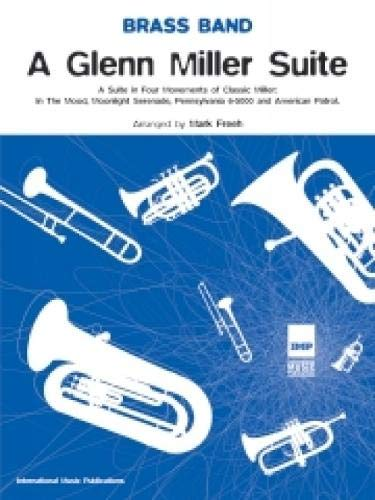 A Glenn Miller Suite: (Brass Band Score and Parts) (Paperback)
