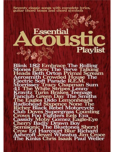 9781843282075: Essential Acoustic Playlist: Seventy Classic Songs with Complete Lyrics, Guitar Chord Boxes and Chord Symbols