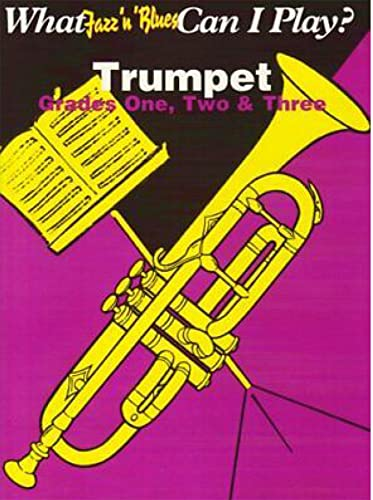 9781843286226: Trumpet: Grade 1-3 (What Jazz 'n' Blues Can I Play?) (What Else Can I Play?)