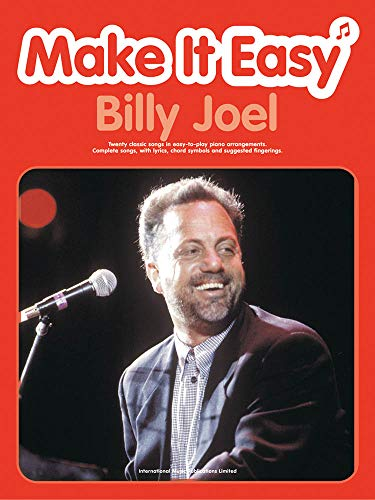 Billy Joel : 20 classic songsin easy-to-play piano arrangements: Billy (William Martin) Joel