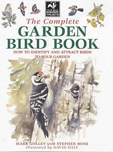 9781843300359: The Complete Garden Bird Book: How to Identify and Attract Birds to Your Garden
