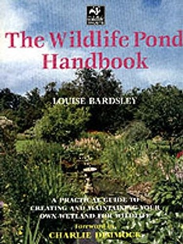 9781843301110: The Wildlife Pond Handbook: A Practical Guide to Creating and Maintaining Your Own Wetland for Wildlife