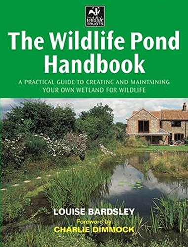 9781843301127: The Wildlife Pond Handbook: A Practical Guide to Creating and Maintaining Your Own Wetland for Wildlife