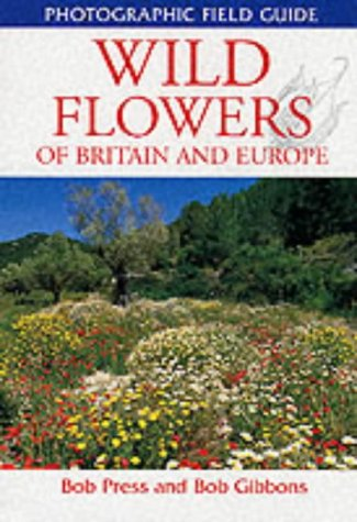 9781843301325: Wild Flowers of Britain and Europe (Photographic Field Guides)