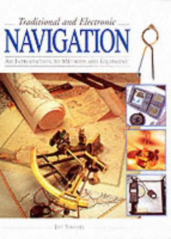 Traditional and Electronic Navigation: An Introduction to Methods and Equipment (9781843301363) by Jeff Toghill