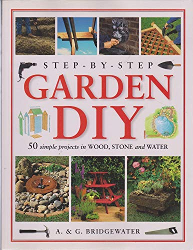 9781843301660: Step-By-Step Garden DIY - 50 Simple Projects using Wood, Stone, Water