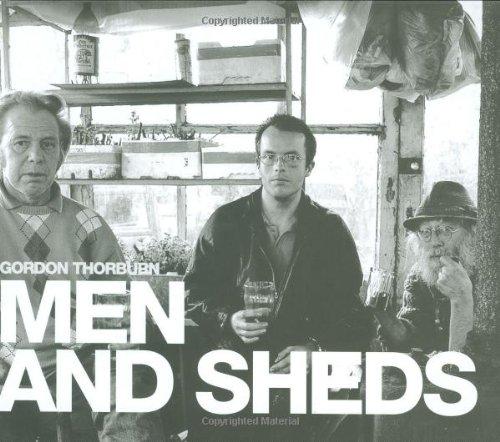 Men and Sheds: Thorburn, Gordon