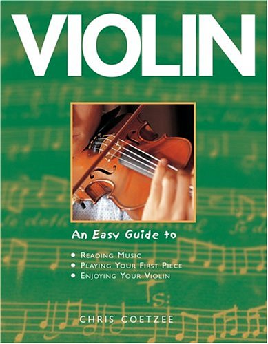 9781843303329: Violin: An Easy Guide to Reading Music, Playing Your First Piece, Enjoying Your Violin