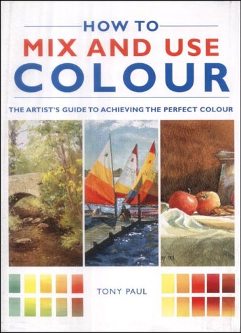 How to Mix and Use Colour: Paul, Tony