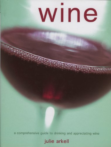 9781843303473: Wine: A Comprehensive Guide to Drinking and Appreciating