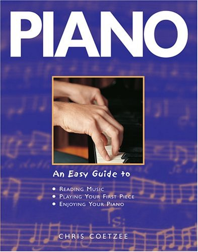 9781843303671: Piano: An Easy Guide to Reading Music, Playing Your First Piece, Enjoying Your Piano