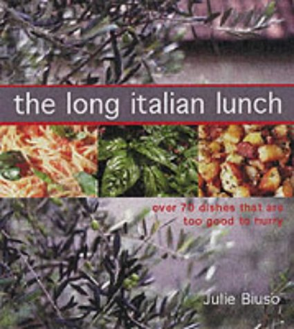 The Long Italian Lunch: Over 70 Dishes That are Too Good to Hurry