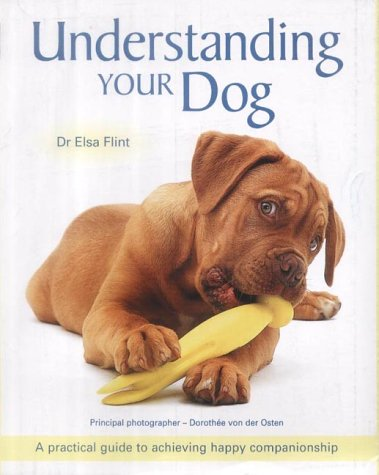 9781843304494: Understanding Your Dog: A Practical Guide to to Achieving Happy Companionship