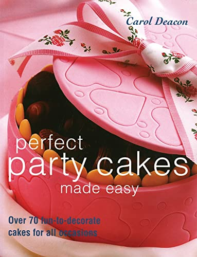 9781843304746: Perfect Party Cakes Made Easy: Over 70 Fun-to-Decorate Cakes for All Occasions