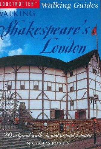 Walking Shakespeare's London (Globetrotter Walking Guides): Robins, Nicholas