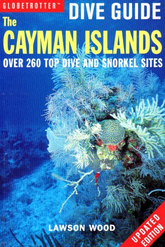 Globetrotter Dive Guide: the Cayman Islands: Wood, Lawson