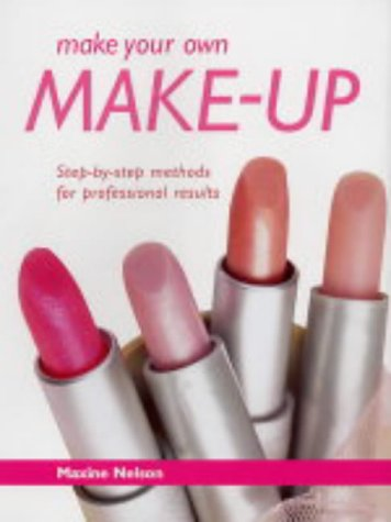 9781843305682: Make Your Own Make-up: Step-by-step Methods for Professional Results